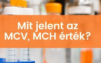 Mit jelent az MCV, MCH érték a laborleletben?